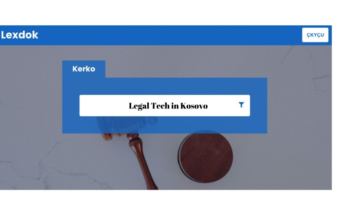 Legal Tech in Kosovo. An Interview with Alban Krasniqi, Founder of Lexdok
